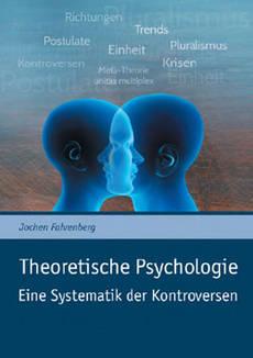 Theoretische Psychologie – Eine Systematik der Kontroversen